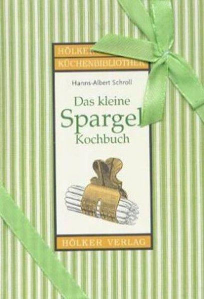Das kleine Spargel-Kochbuch als Buch