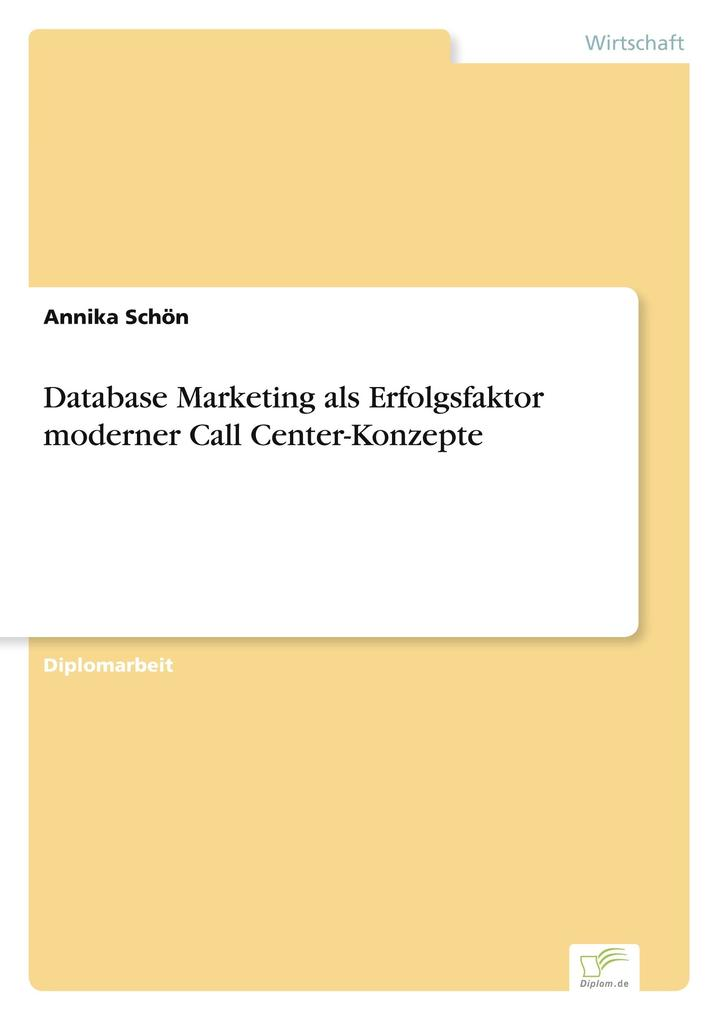 Database Marketing als Erfolgsfaktor moderner Call Center-Konzepte als Buch