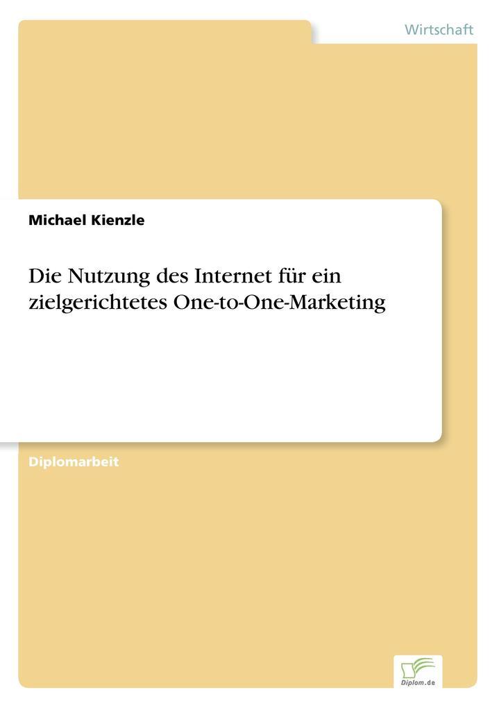 Die Nutzung des Internet für ein zielgerichtetes One-to-One-Marketing als Buch