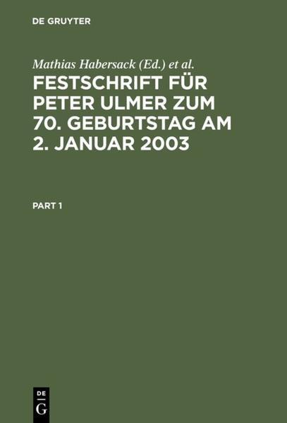 Festschrift für Peter Ulmer zum 70. Geburtstag am 2. Januar 2003 als Buch