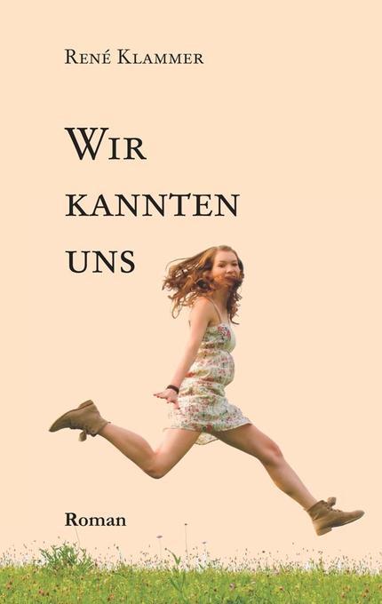 Wir kannten uns als Buch von René Klammer, Jürgen Thomas Fälchle