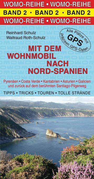 Mit dem Wohnmobil nach Nord-Spanien als eBook von Reinhard Schulz, Waltraud Roth-Schulz