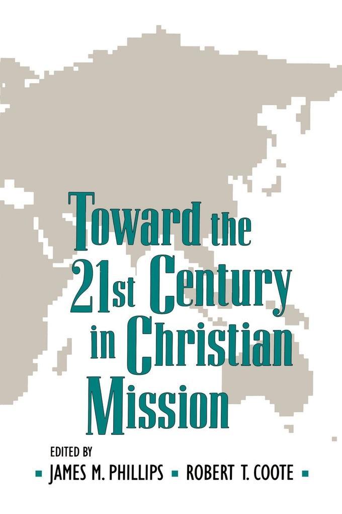 Toward the Twenty-First Century in Christian Mission als Taschenbuch