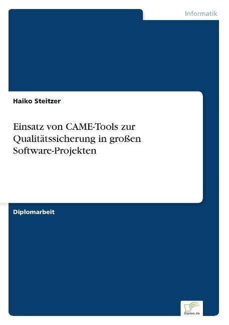 Einsatz von CAME-Tools zur Qualitätssicherung in großen Software-Projekten als Buch