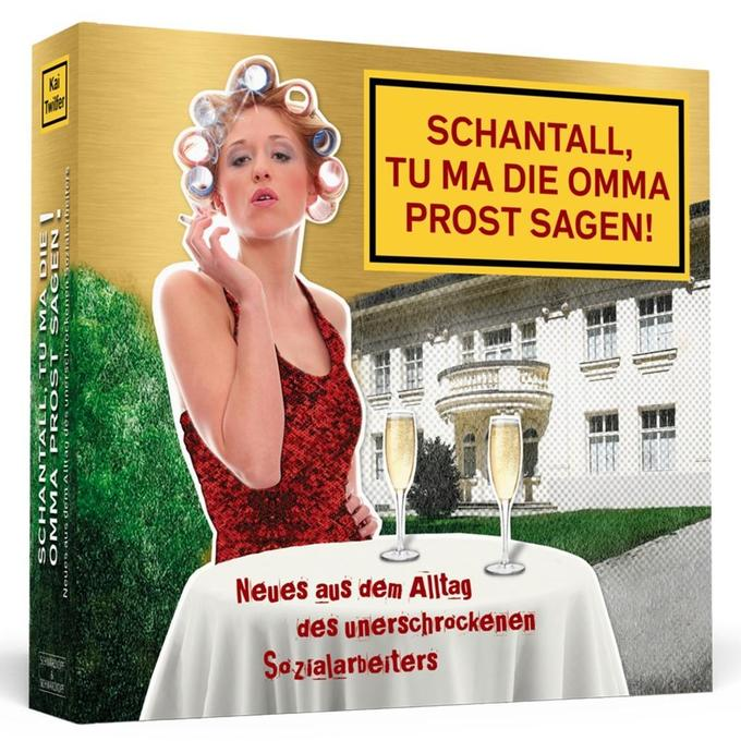 Schantall Tu Ma Die Omma Prost Sagen Hörbuch Kai Twilfer
