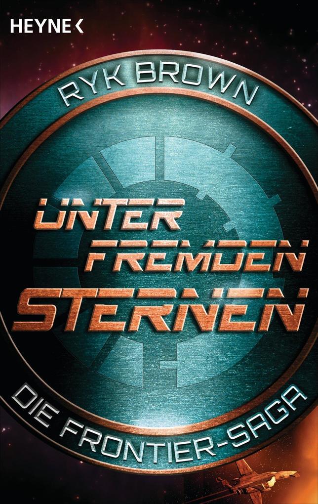 Unter fremden Sternen - Die Frontier-Saga (2) als eBook von Ryk Brown