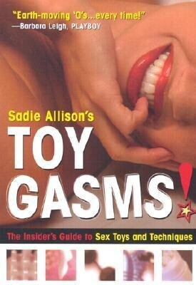 Toygasms!: The Insider's Guide to Sex Toys & Techniques als Taschenbuch