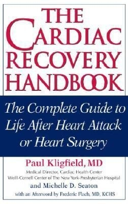 The Cardiac Recovery Handbook: The Complete Guide to Life After Heart Attack or Heart Surgery als Buch