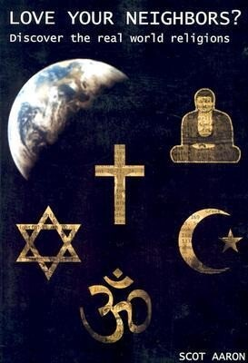 Love Your Neighbors?: Discover the Real World Religions als Taschenbuch