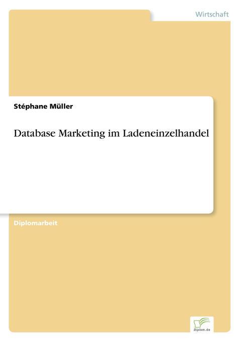 Database Marketing im Ladeneinzelhandel als Buch