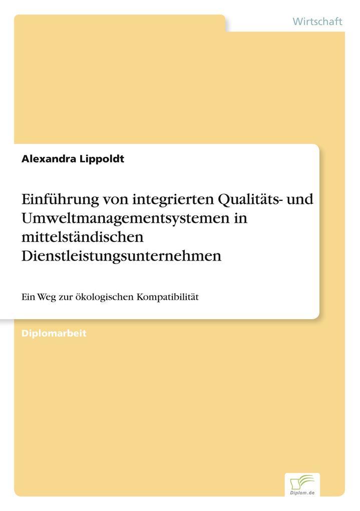 Einführung von integrierten Qualitäts- und Umweltmanagementsystemen in mittelständischen Dienstleistungsunternehmen als Buch