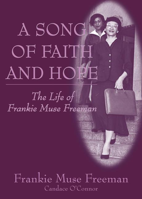 A Song of Faith and Hope: The Life of Frankie Muse Freeman als Buch