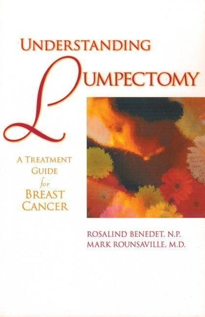 Understanding Lumpectomy: A Treatment Guide for Breast Cancer als Taschenbuch
