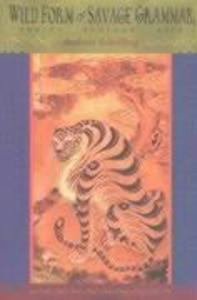 Wild Form, Savage Grammar: Poetry, Ecology, Asia als Taschenbuch