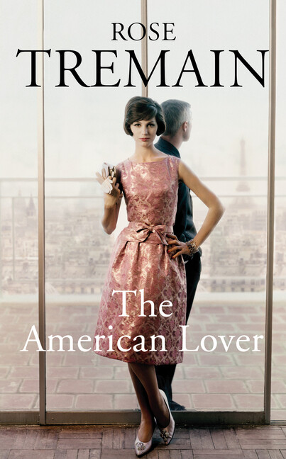 The American Lover als Buch von Rose Tremain