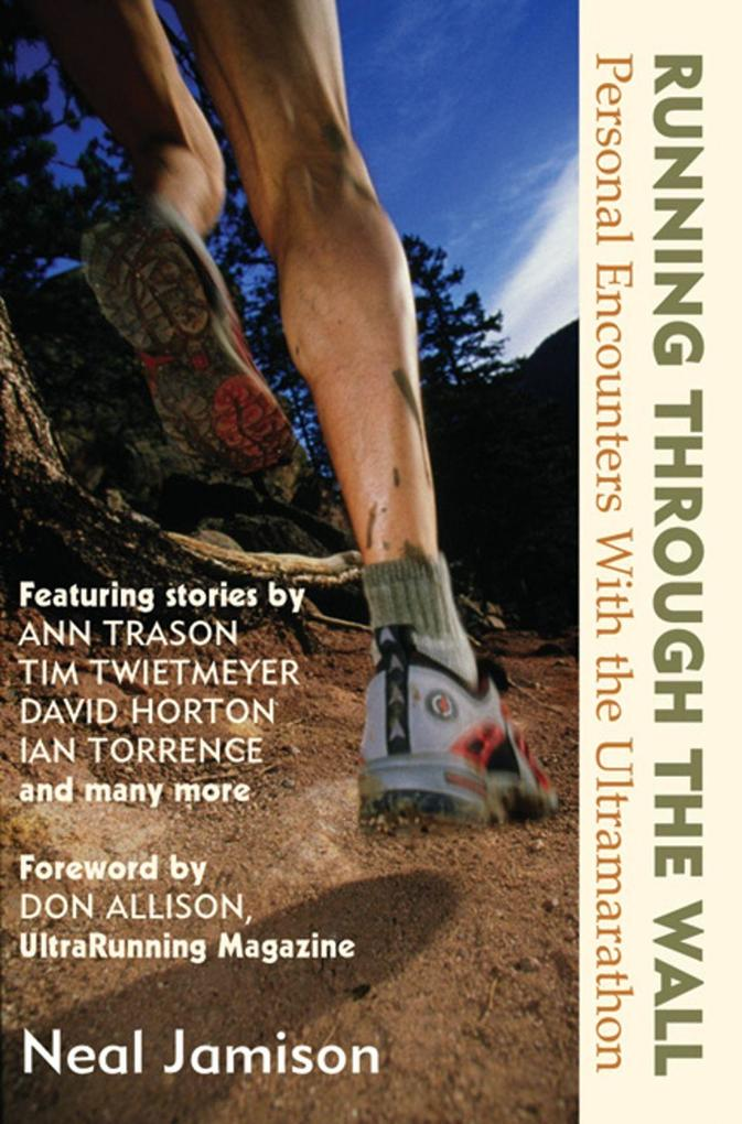 Running Through the Wall: Personal Encounters with the Ultramarathon als Taschenbuch