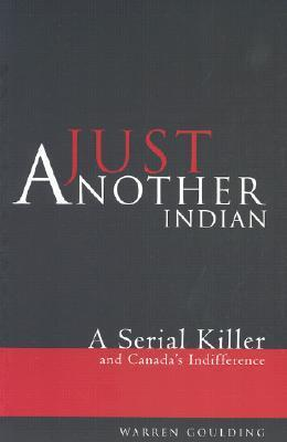 Just Another Indian: A Serial Killer and Canada's Indifference als Taschenbuch