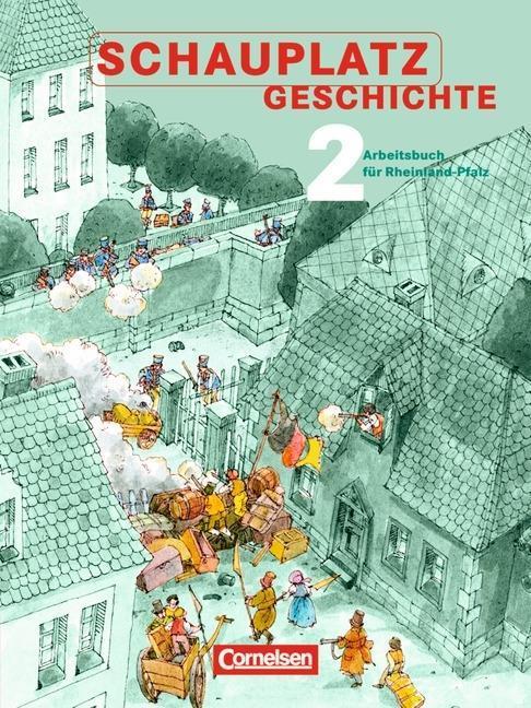 Schauplatz Geschichte 2. Schülerbuch. Rheinland-Pfalz als Buch