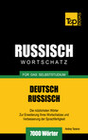 Deutsch-Russischer Wortschatz für das Selbststudium - 7000 Wörter