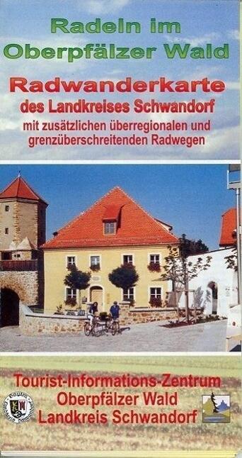 Radwanderkarte des Landkreises Schwandorf. Radeln im Oberpfälzer Wald als Buch