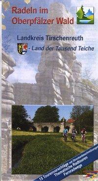 Landkreis Tirschenreuth. Radeln im Oberpfälzer Wald. Radwanderkarte als Buch