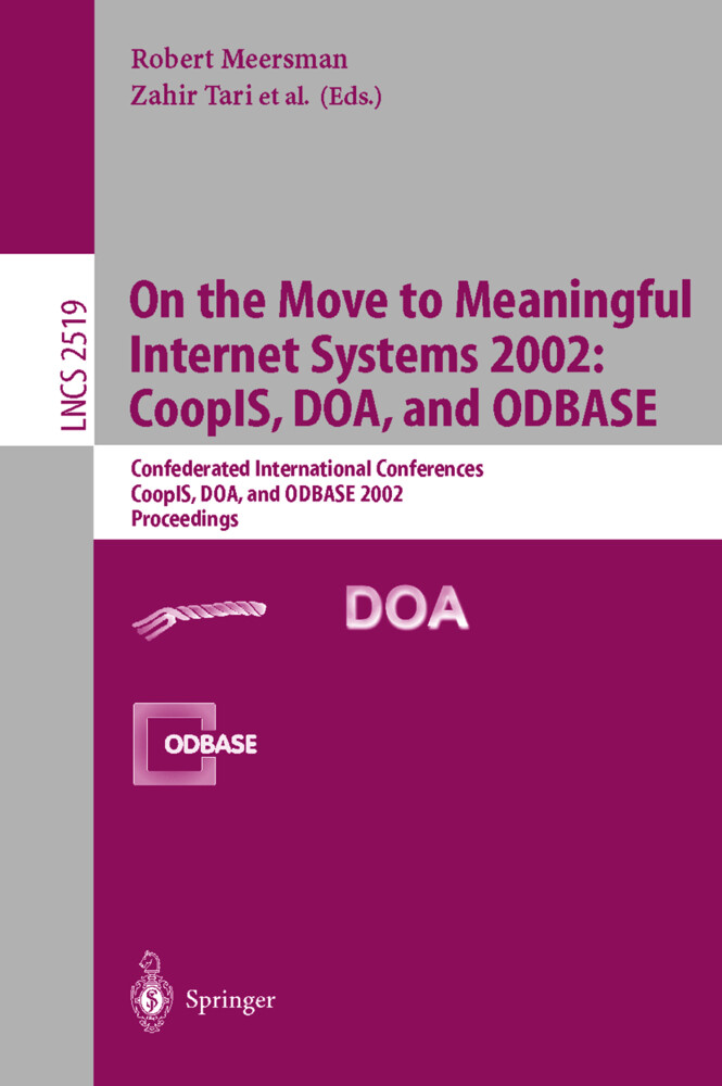 On the Move to Meaningful Internet Systems 2002: CoopIS, DOA, and ODBASE als Buch