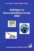 Beiträge zur Gesundheitsökonomie 2002 als Buch