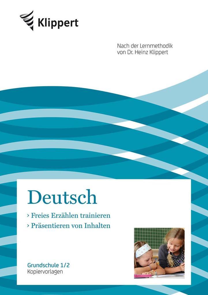 Freies Erzählen - Präsentieren von Inhalten als Buch von Nicole Pospich, Heinz Klippert