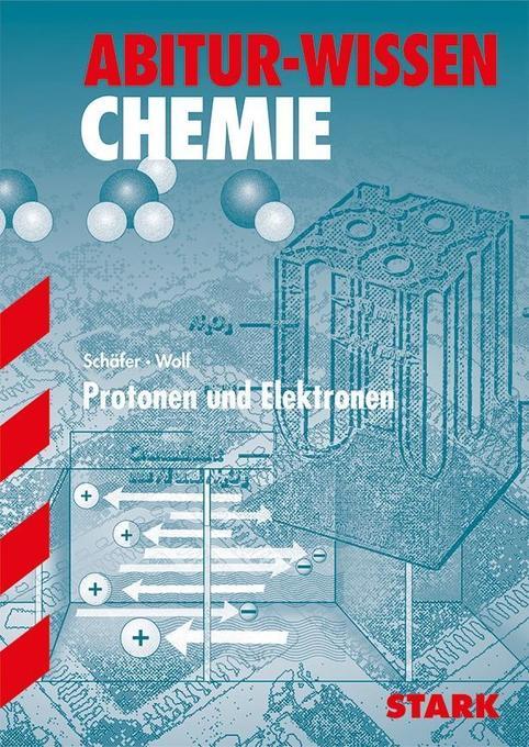 Abitur-Wissen Chemie. Protonen und Elektronen als Buch