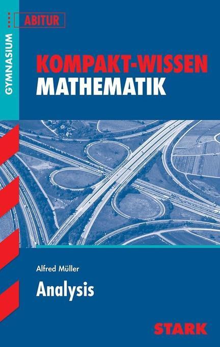 Kompakt-Wissen Abitur. Mathematik. Analysis als Buch