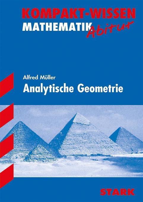 Kompakt-Wissen Abitur. Mathematik. Analytische Geometrie als Buch