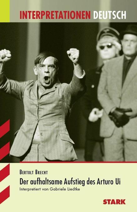 Der aufhaltsame Aufstieg des Arturo Ui. Interpretationshilfe Deutsch als Buch