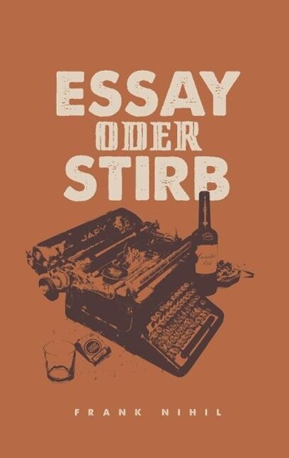 Essay oder Stirb als eBook