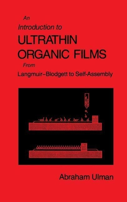 An Introduction to Ultrathin Organic Films: From Langmuir--Blodgett to Self--Assembly als Buch