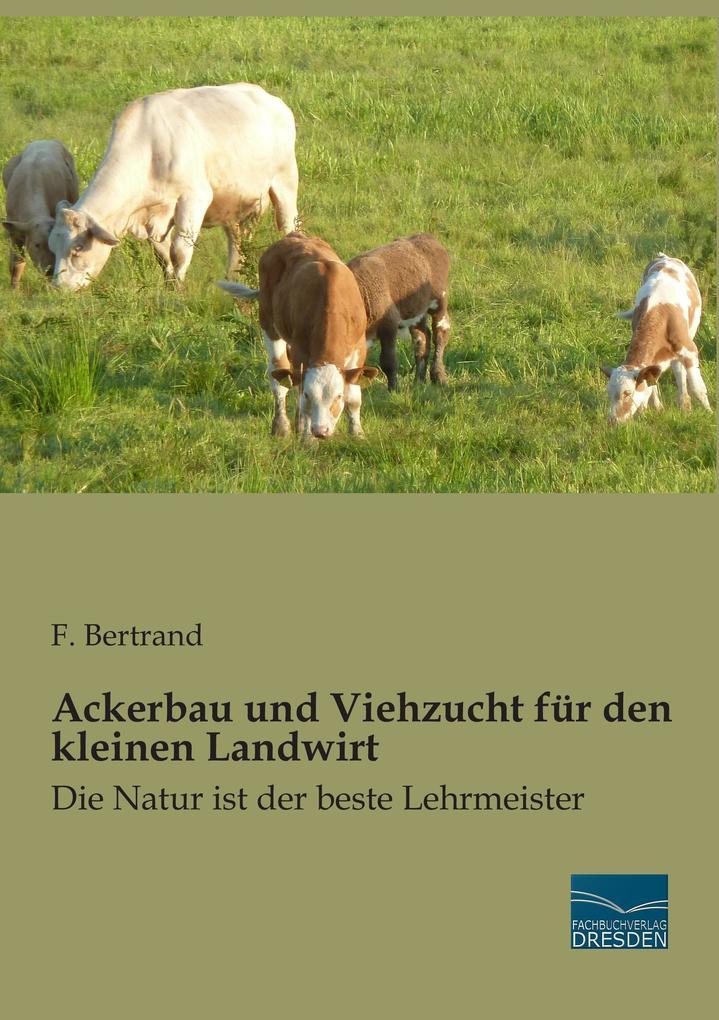 Ackerbau und Viehzucht für den kleinen Landwirt...