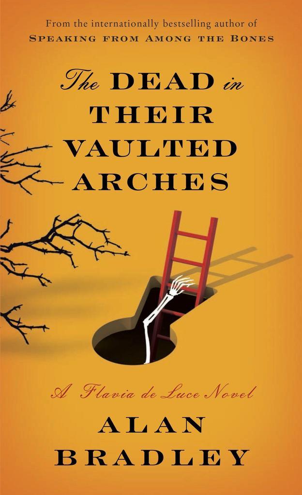 The Dead in Their Vaulted Arches als Taschenbuch von Alan Bradley