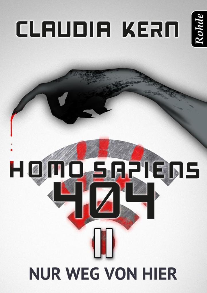Homo Sapiens 404 Band 11: Nur weg von hier als eBook