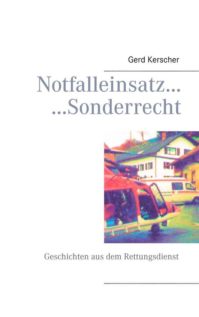 Notfalleinsatz... ...Sonderrecht als eBook von Gerd Kerscher