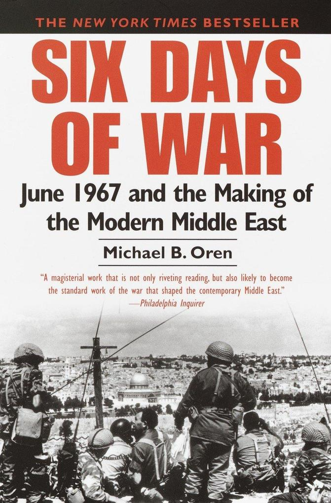 Six Days of War: June 1967 and the Making of the Modern Middle East als Taschenbuch