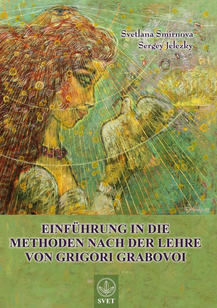 Einführung in die Methoden nach der Lehre von Grigori Grabovoi - Teil1 als Buch