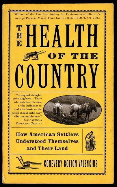 The Health of the Country: How American Settlers Understood Themselves and Their Land als Taschenbuch