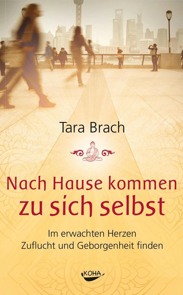 Nach Hause kommen zu sich selbst als eBook von Tara Brach