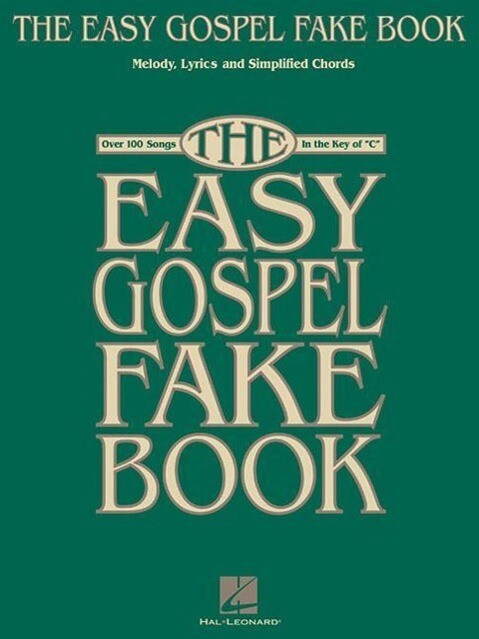 "The Easy Gospel Fake Book: Over 100 Songs in the Key of ""C"" als Taschenbuch"