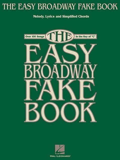 """The Easy Broadway Fake Book: Over 100 Songs in the Key of """"C"""" als Taschenbuch"""