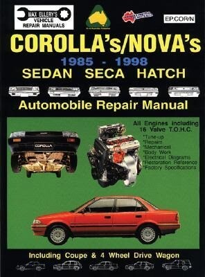 Toyota Corolla/Nova 1985-98 Auto Repair Manual-Sedan, Seca, Hatch, All Engines Inc 16 Val Tohc als Taschenbuch