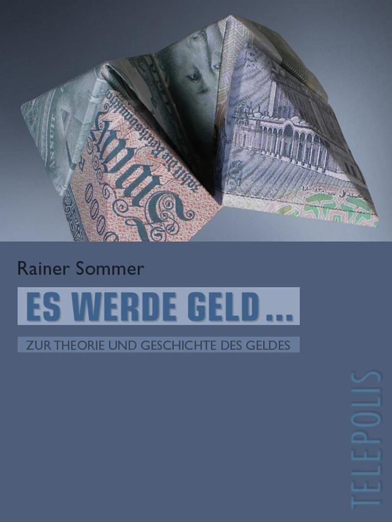 Es werde Geld ... (Telepolis) als eBook von Rainer Sommer