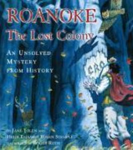 Roanoke, the Lost Colony: An Unsolved Mystery from History als Buch