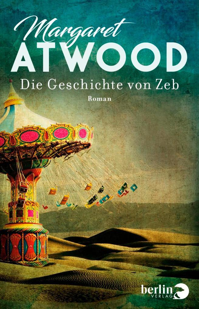 Die Geschichte von Zeb als eBook von Margaret Atwood