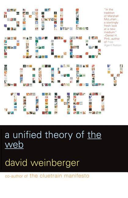 Small Pieces Loosely Joined: A Unified Theory of the Web als Taschenbuch