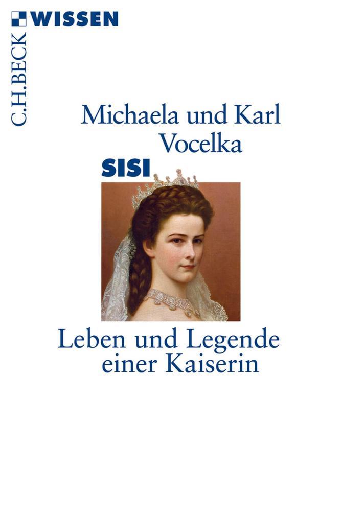 Sisi als eBook von Michaela Vocelka, Karl Vocelka